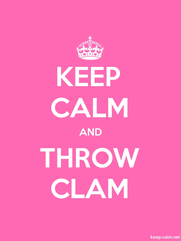 KEEP CALM AND THROW CLAM - white/pink - Default (600x800)