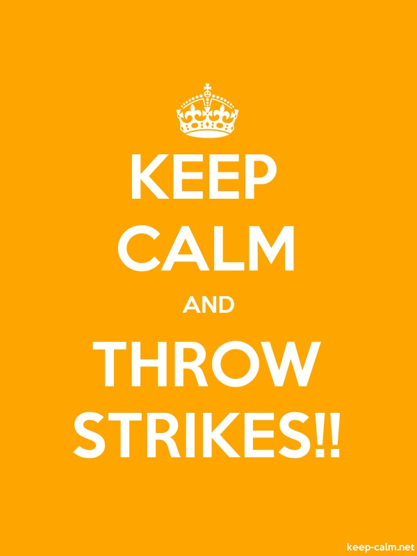 KEEP CALM AND THROW STRIKES!! - white/orange - Default (600x800)