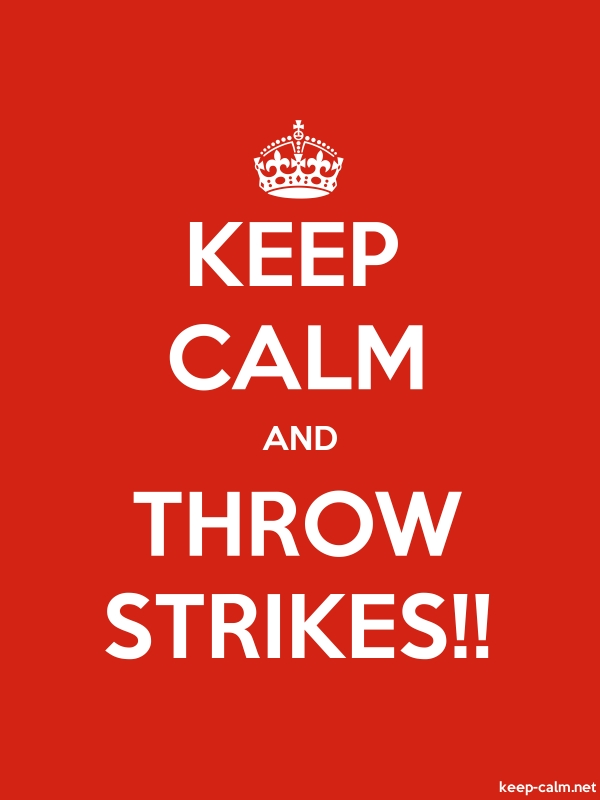 KEEP CALM AND THROW STRIKES!! - white/red - Default (600x800)