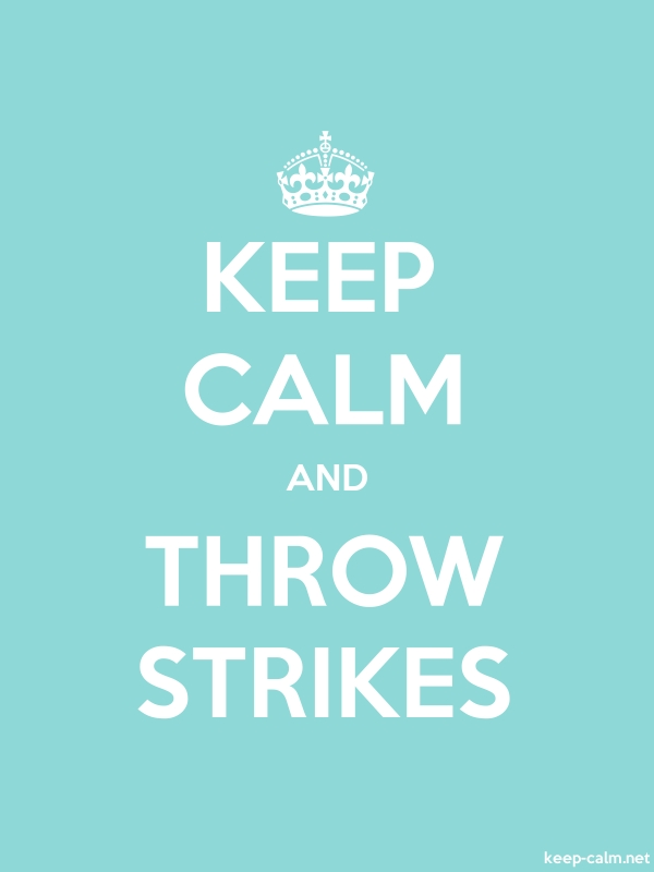 KEEP CALM AND THROW STRIKES - white/lightblue - Default (600x800)