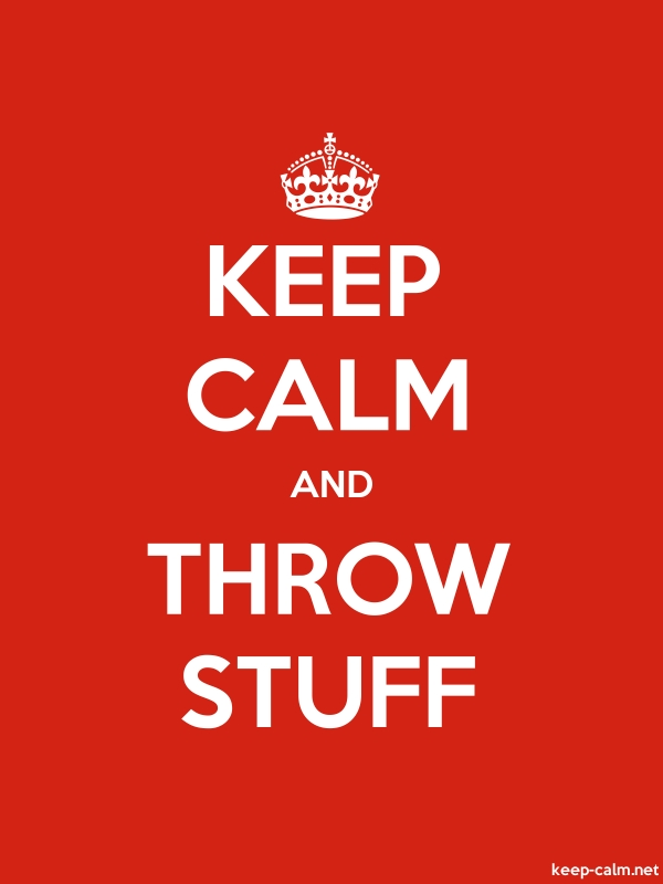 KEEP CALM AND THROW STUFF - white/red - Default (600x800)