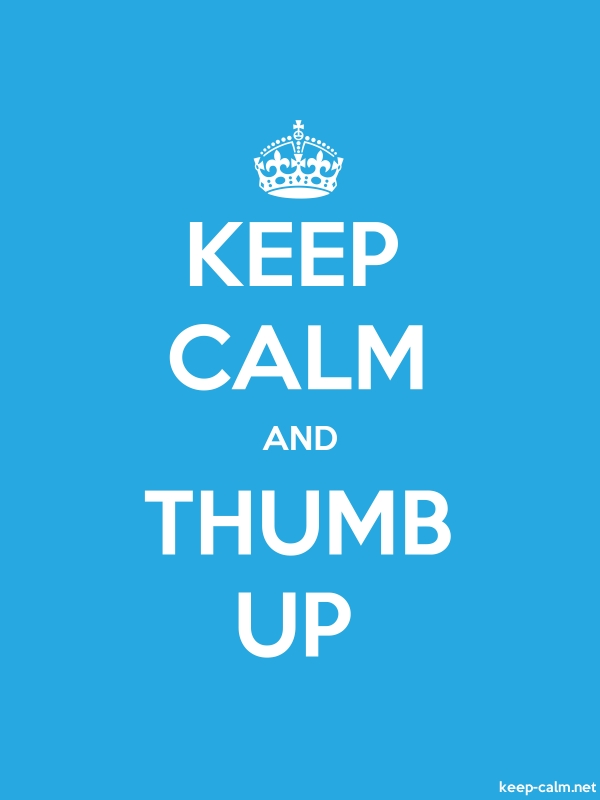 KEEP CALM AND THUMB UP - white/blue - Default (600x800)