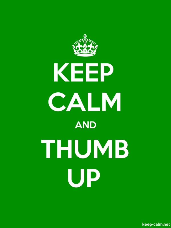 KEEP CALM AND THUMB UP - white/green - Default (600x800)