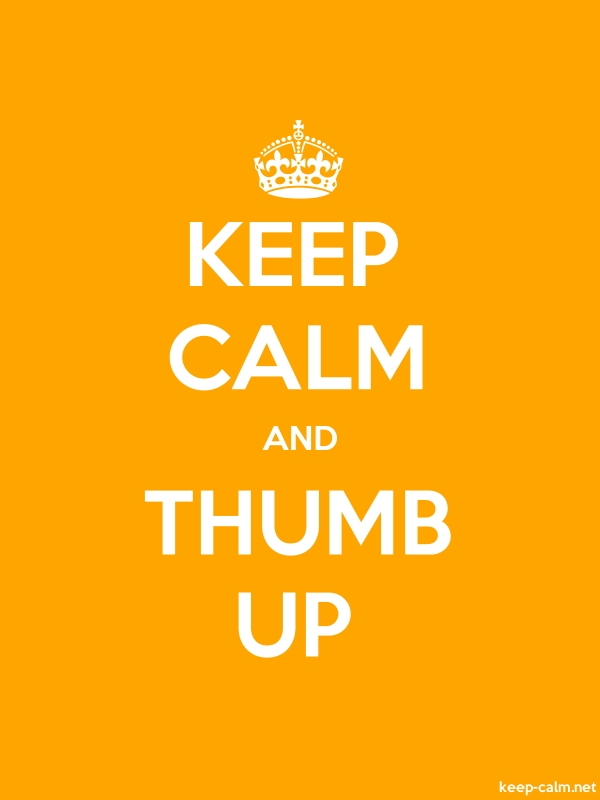 KEEP CALM AND THUMB UP - white/orange - Default (600x800)