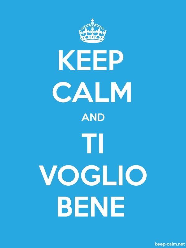 KEEP CALM AND TI VOGLIO BENE - white/blue - Default (600x800)