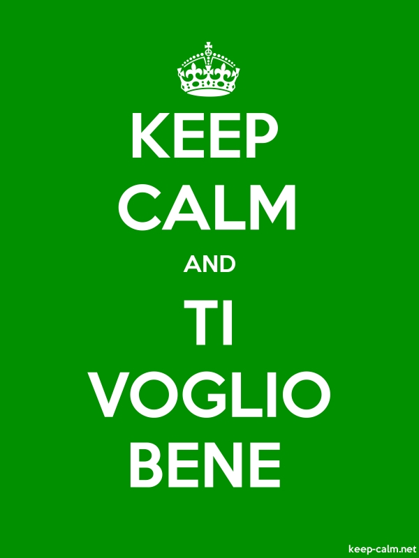 KEEP CALM AND TI VOGLIO BENE - white/green - Default (600x800)