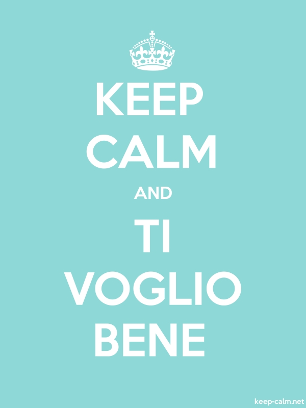 KEEP CALM AND TI VOGLIO BENE - white/lightblue - Default (600x800)