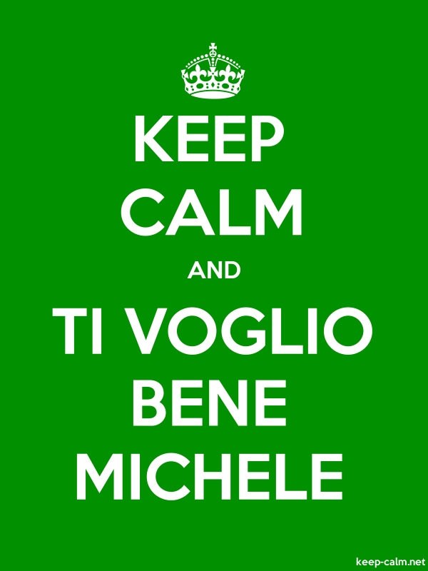 KEEP CALM AND TI VOGLIO BENE MICHELE - white/green - Default (600x800)