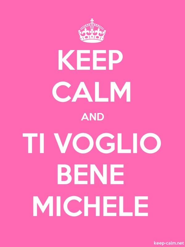 KEEP CALM AND TI VOGLIO BENE MICHELE - white/pink - Default (600x800)