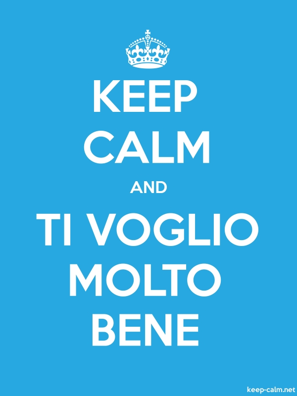 KEEP CALM AND TI VOGLIO MOLTO BENE - white/blue - Default (600x800)