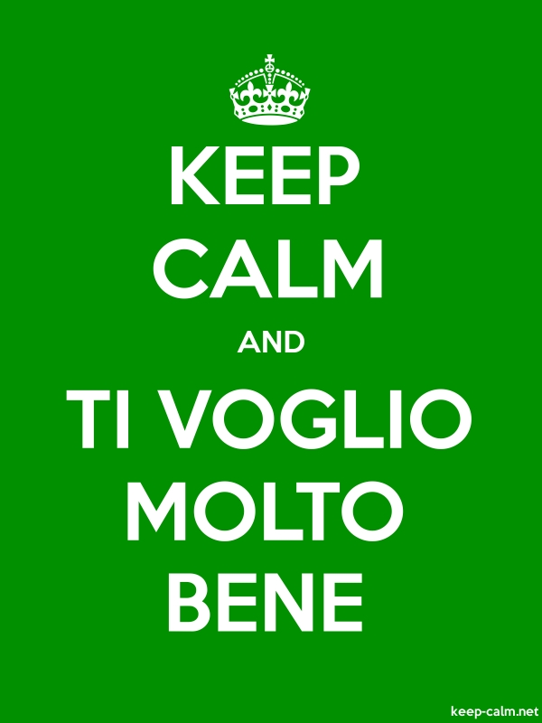 KEEP CALM AND TI VOGLIO MOLTO BENE - white/green - Default (600x800)