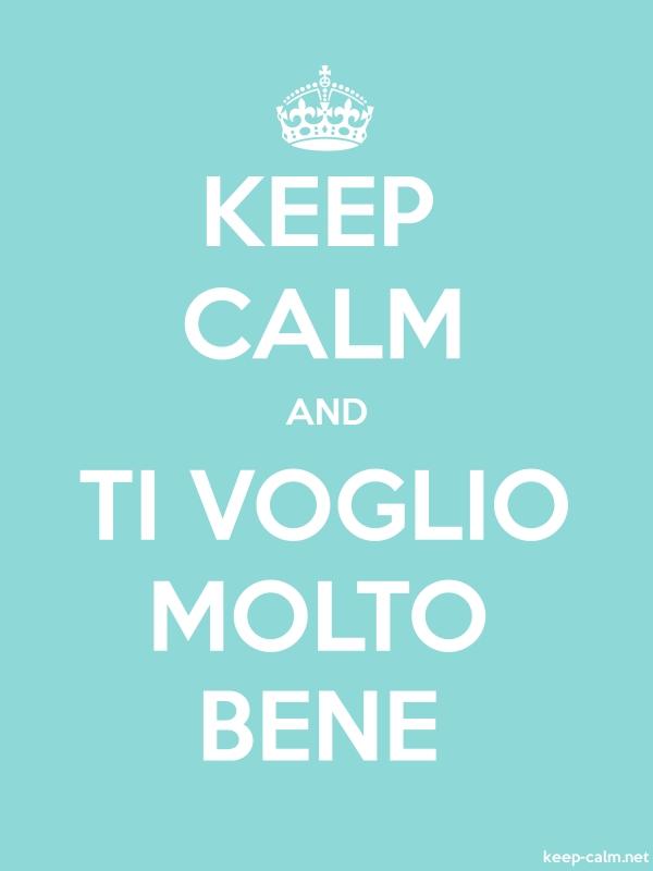 KEEP CALM AND TI VOGLIO MOLTO BENE - white/lightblue - Default (600x800)
