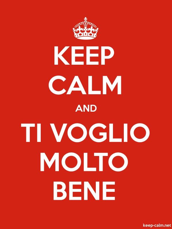 KEEP CALM AND TI VOGLIO MOLTO BENE - white/red - Default (600x800)