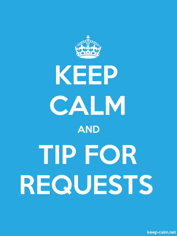 KEEP CALM AND TIP FOR REQUESTS - white/blue - Default (600x800)