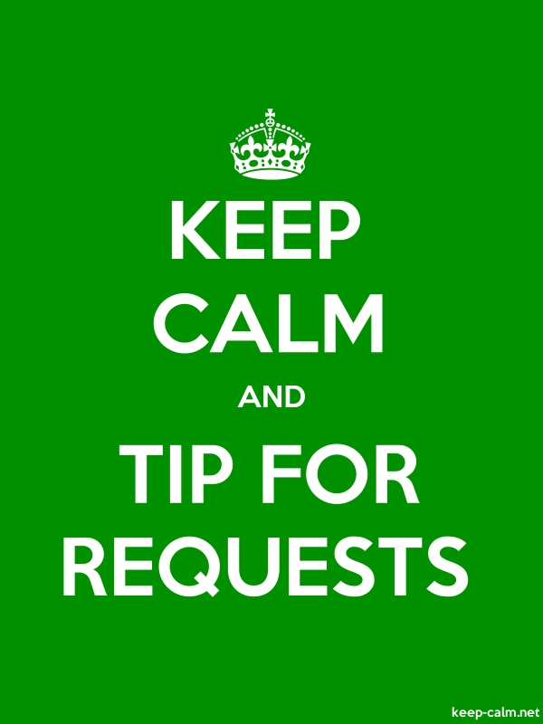 KEEP CALM AND TIP FOR REQUESTS - white/green - Default (600x800)