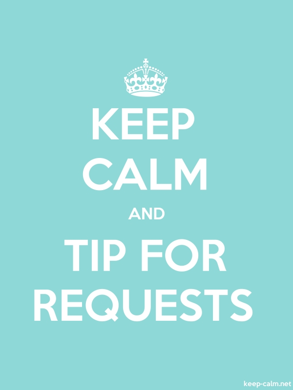 KEEP CALM AND TIP FOR REQUESTS - white/lightblue - Default (600x800)
