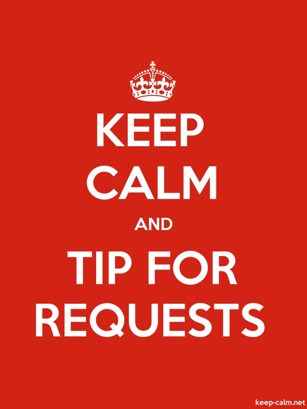 KEEP CALM AND TIP FOR REQUESTS - white/red - Default (600x800)