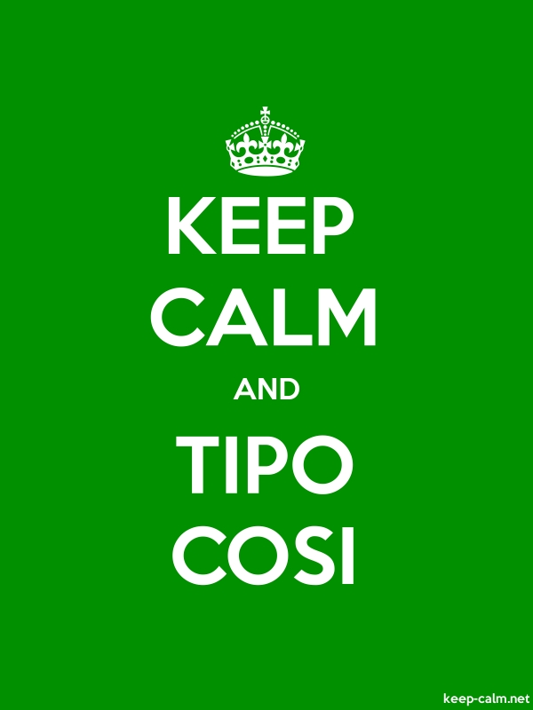 KEEP CALM AND TIPO COSI - white/green - Default (600x800)