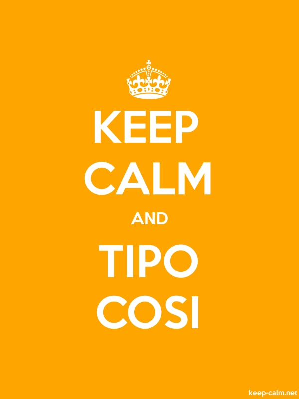 KEEP CALM AND TIPO COSI - white/orange - Default (600x800)