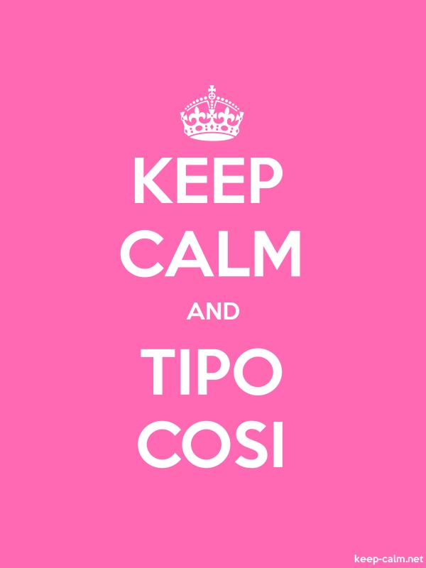 KEEP CALM AND TIPO COSI - white/pink - Default (600x800)