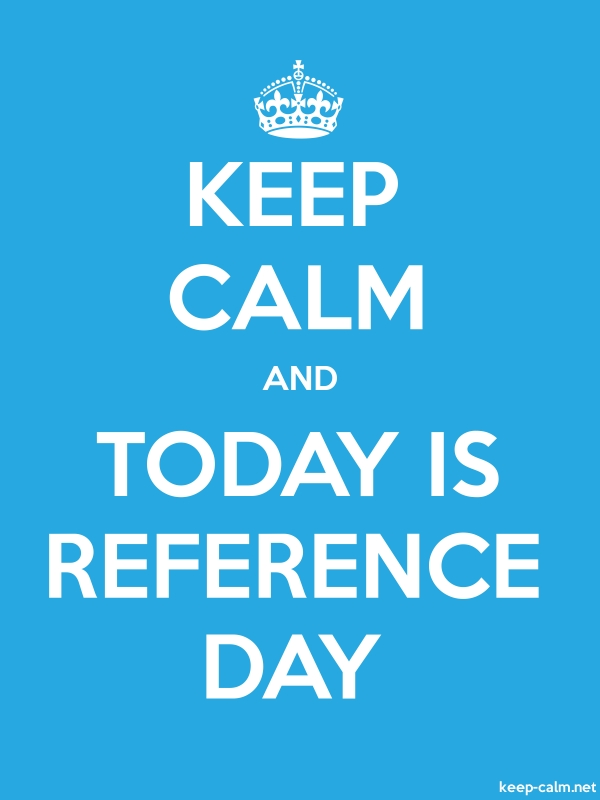 KEEP CALM AND TODAY IS REFERENCE DAY - white/blue - Default (600x800)