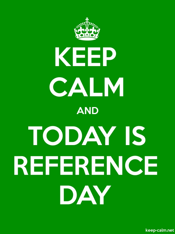 KEEP CALM AND TODAY IS REFERENCE DAY - white/green - Default (600x800)