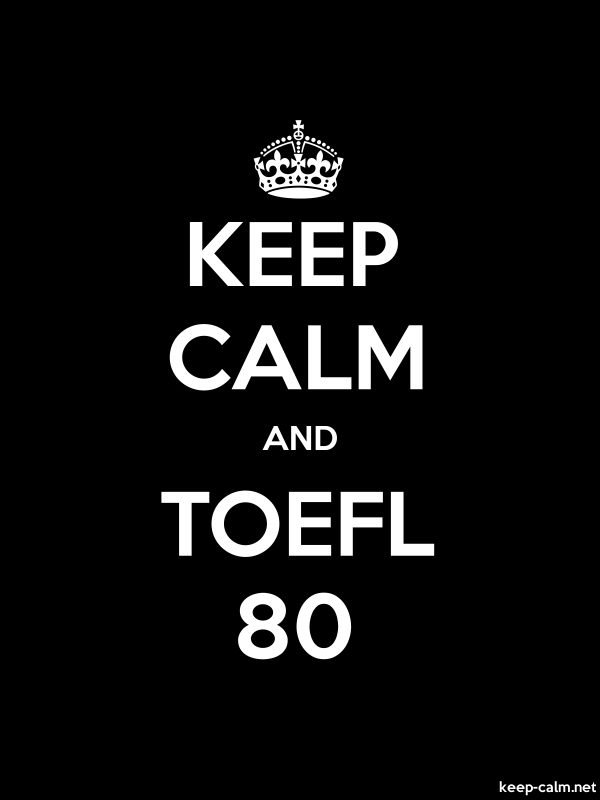 KEEP CALM AND TOEFL 80 - white/black - Default (600x800)