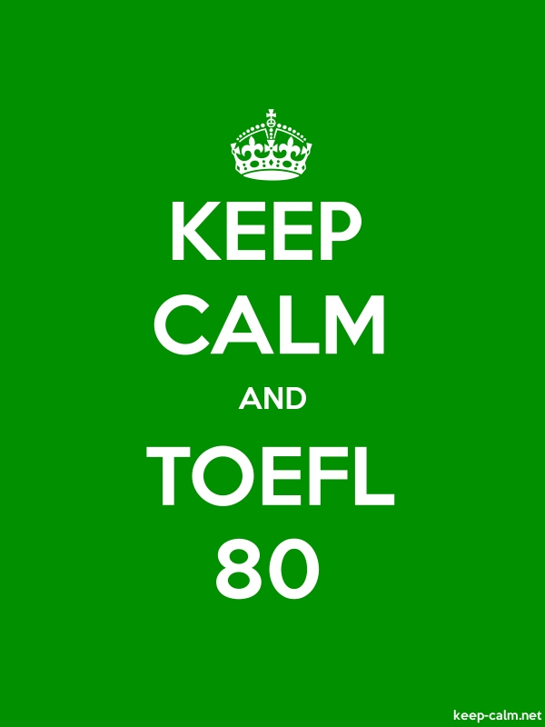 KEEP CALM AND TOEFL 80 - white/green - Default (600x800)