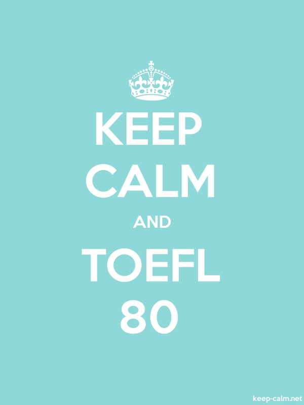 KEEP CALM AND TOEFL 80 - white/lightblue - Default (600x800)