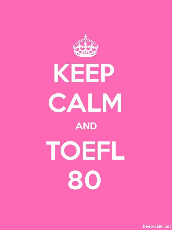 KEEP CALM AND TOEFL 80 - white/pink - Default (600x800)