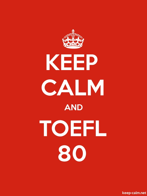 KEEP CALM AND TOEFL 80 - white/red - Default (600x800)