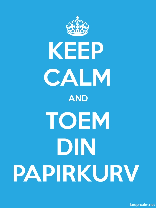 KEEP CALM AND TOEM DIN PAPIRKURV - white/blue - Default (600x800)