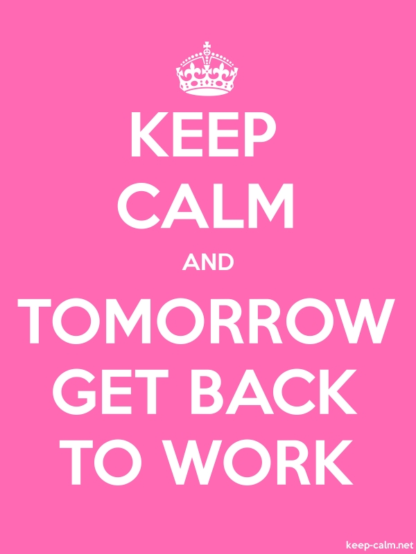 KEEP CALM AND TOMORROW GET BACK TO WORK - white/pink - Default (600x800)