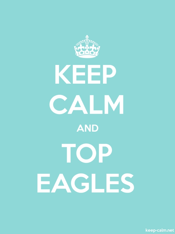 KEEP CALM AND TOP EAGLES - white/lightblue - Default (600x800)