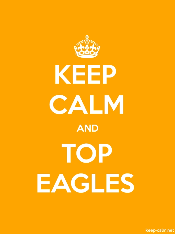 KEEP CALM AND TOP EAGLES - white/orange - Default (600x800)