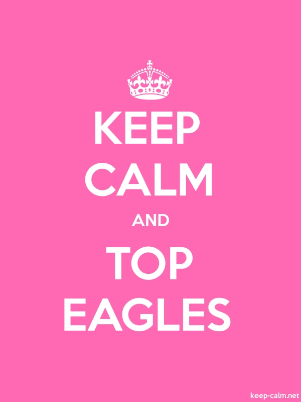 KEEP CALM AND TOP EAGLES - white/pink - Default (600x800)