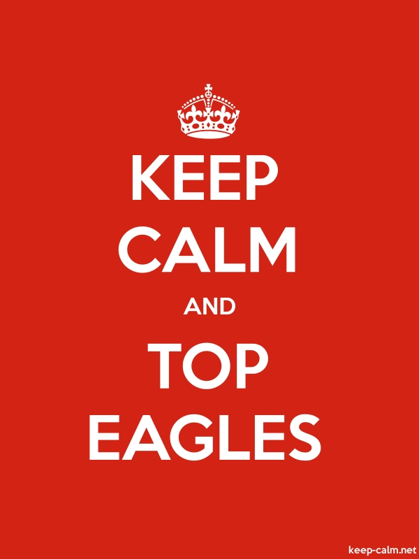 KEEP CALM AND TOP EAGLES - white/red - Default (600x800)