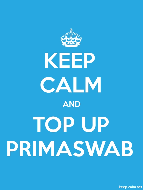 KEEP CALM AND TOP UP PRIMASWAB - white/blue - Default (600x800)