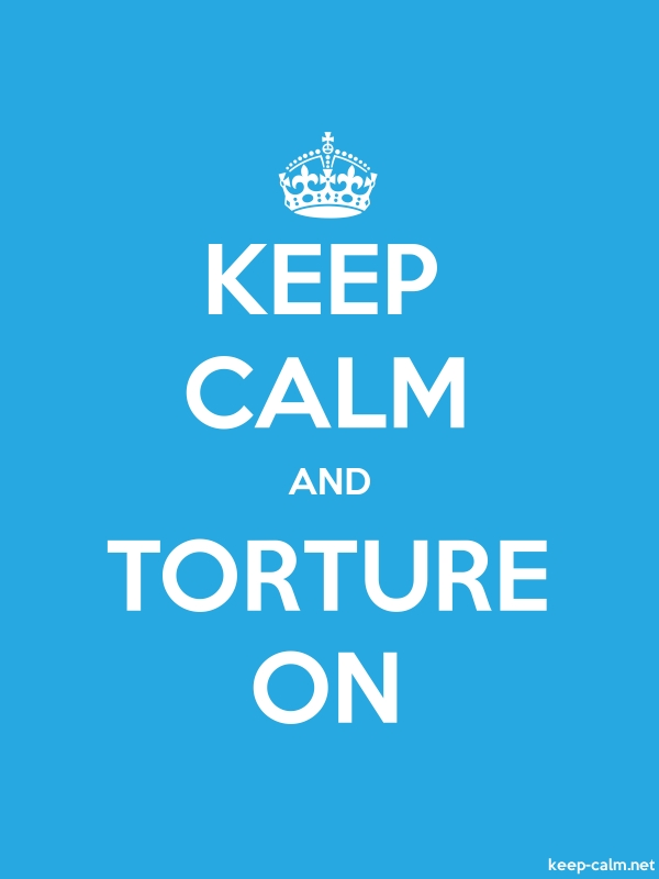 KEEP CALM AND TORTURE ON - white/blue - Default (600x800)