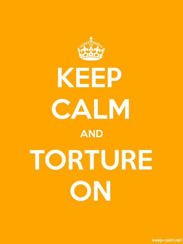 KEEP CALM AND TORTURE ON - white/orange - Default (600x800)