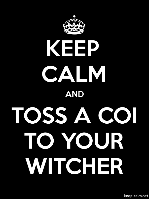 KEEP CALM AND TOSS A COI TO YOUR WITCHER - white/black - Default (600x800)