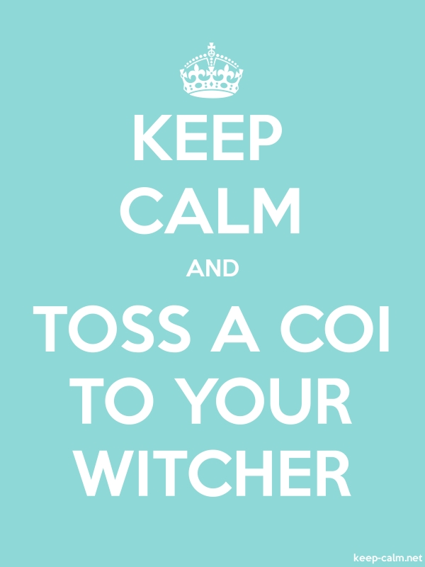 KEEP CALM AND TOSS A COI TO YOUR WITCHER - white/lightblue - Default (600x800)