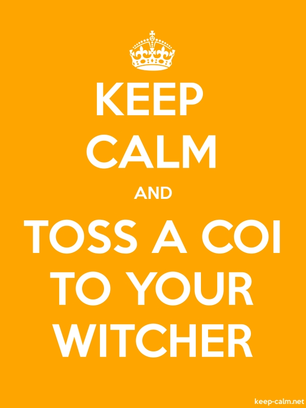 KEEP CALM AND TOSS A COI TO YOUR WITCHER - white/orange - Default (600x800)