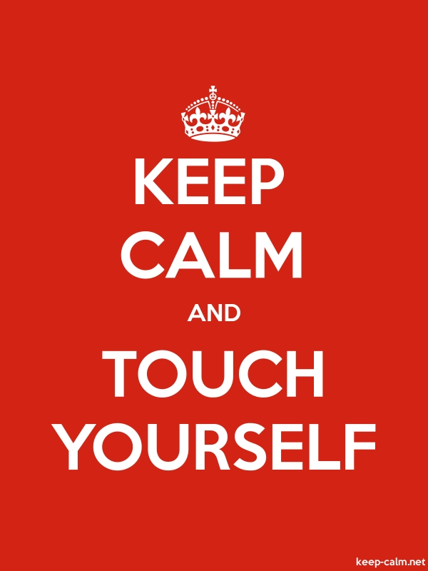 KEEP CALM AND TOUCH YOURSELF - white/red - Default (600x800)