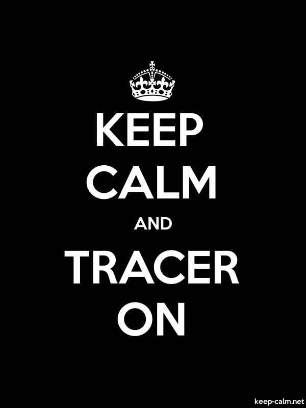 KEEP CALM AND TRACER ON - white/black - Default (600x800)