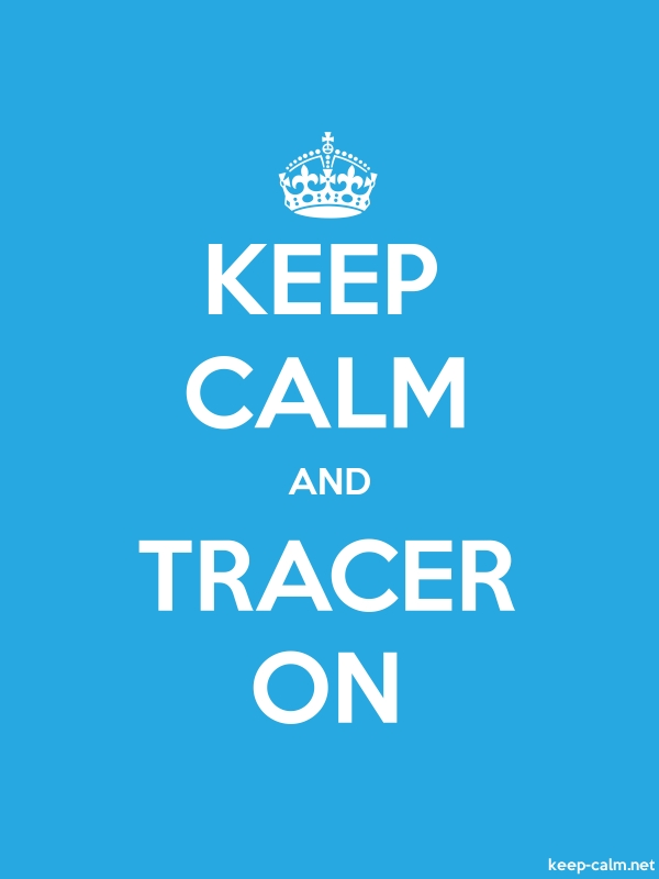 KEEP CALM AND TRACER ON - white/blue - Default (600x800)