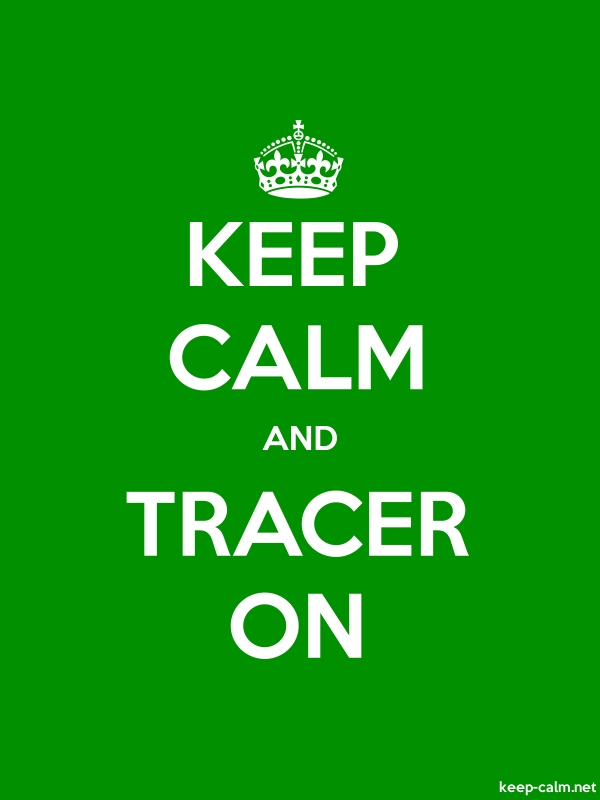 KEEP CALM AND TRACER ON - white/green - Default (600x800)