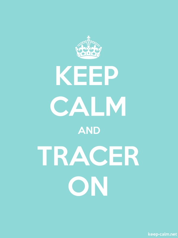 KEEP CALM AND TRACER ON - white/lightblue - Default (600x800)