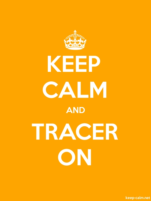 KEEP CALM AND TRACER ON - white/orange - Default (600x800)