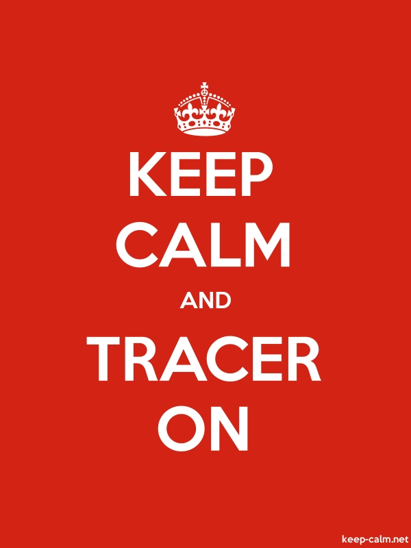 KEEP CALM AND TRACER ON - white/red - Default (600x800)